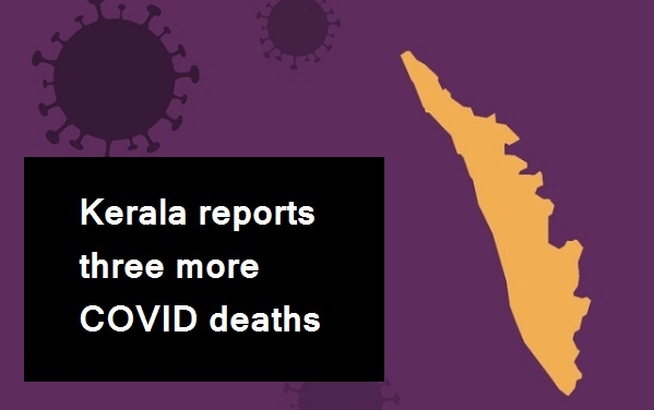 COVID-19: Kerala reports three more COVID deaths; two deaths in Thiruvananthapuram